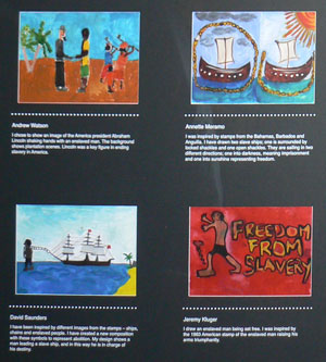 Four drawings by students show scenes of slavery and slave ships, as well designs for commemorating Freedom From Slavery