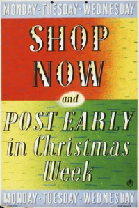 Insert image 2: 'Shop now and post early in Christmas week. Monday. Tuesday. Wednesday' by Barnett Freedman, 1938 (POST 110/1165).