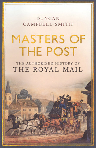 Masters of the Post - The Authorized History of the Royal Mail