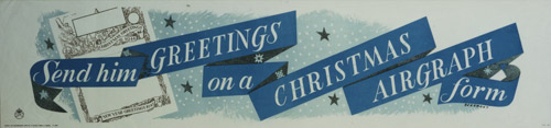 Send him Greetings on a Christmas Airgraph form, 1944 poster by Leonard Beaumont. (PRD0392)