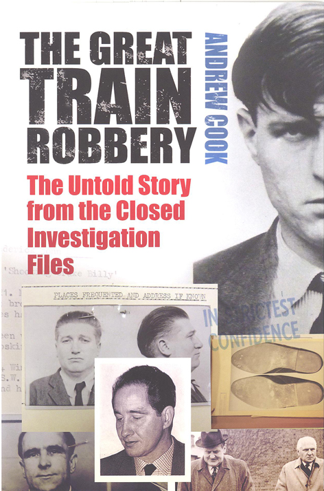 Andrew Cook's new book The Great Train Robbery - The untold story from the closed investigation files has now been published.